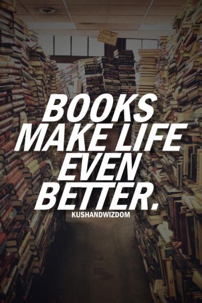 Les livres rendent la vie meilleure...