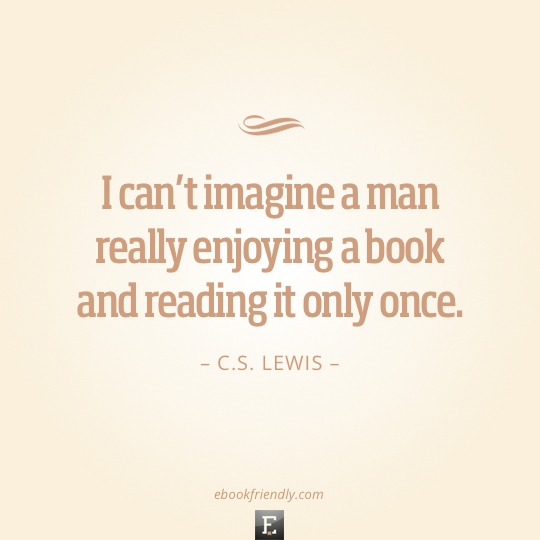 Quote-by-CS-Lewis-I-cant-imagine-a-man-really-enjoying-a-book-and-reading-it-only-once