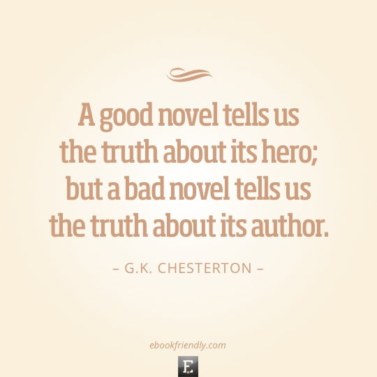 Quote-GK-Chesterton-A-good-novel-tells-us-the-truth-about-its-hero