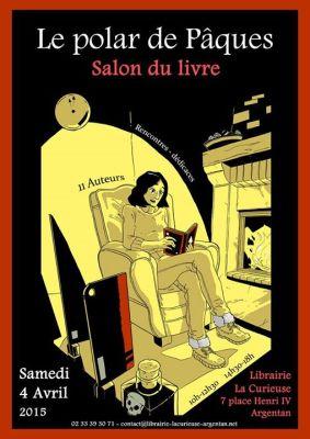 04 AVRIL 2015 – «LE POLAR DE PâQUES», UN SALON DU LIVRE, àARGENTAN